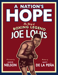 A Nation's Hope The Story of Boxing Legend Joe Louis